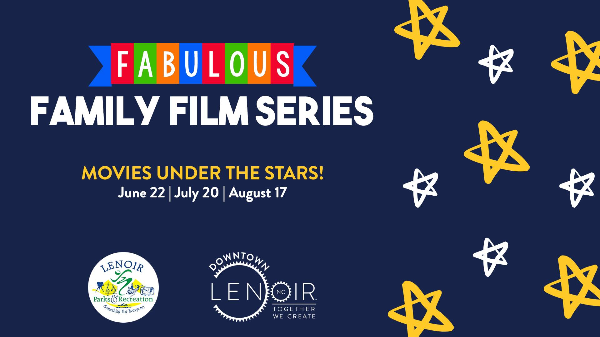 Fabulous Family Film Series, Movies Under the Stars, June 22, July 20, August 17